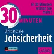 Cover-Bild zu 30 Minuten Jobsicherheit