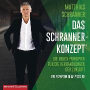 Cover-Bild zu Schranner, Matthias: Das Schranner-Konzept® (Audio Download)