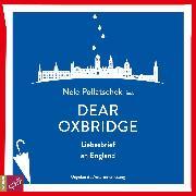 Cover-Bild zu Pollatschek, Nele: Dear Oxbridge - Liebesbrief an England (Audio Download)