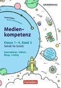 Cover-Bild zu Bülow, Sandra: Medienkompetenz Schritt für Schritt - Grundschule. Band 2 - Smartphone, Tablets, Blogs, Coding