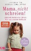 Cover-Bild zu Mik, Jeannine: Mama, nicht schreien!