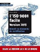 Cover-Bild zu L'ISO 9001 facile Version 2015 Réussir sa démarche de certification von Pinet, Claude