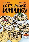Cover-Bild zu Amano, Hugh: Let's Make Dumplings!