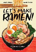 Cover-Bild zu Amano, Hugh: Let's Make Ramen!