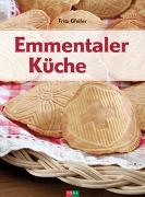 Cover-Bild zu Emmentaler Küche von Gfeller, Fritz