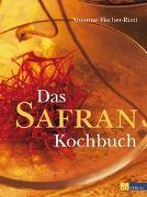 Cover-Bild zu Das Safran Kochbuch von Fischer-Rizzi, Susanne