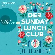 Cover-Bild zu Der Sunday Lunch Club (Ungekürzte Lesung) (Audio Download) von Ashton, Juliet
