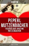 Cover-Bild zu Peperl Mutzenbacher - Tochter der Josefine Mutzenbacher (Klassiker der Erotik) (eBook) von Anonym