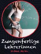 Cover-Bild zu Zungenfertige Lehrerinnen (eBook) von Anonym