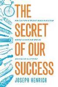 Cover-Bild zu The Secret of Our Success von Henrich, Joseph