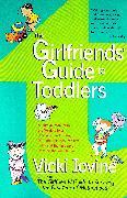 Cover-Bild zu The Girlfriends' Guide to Toddlers (eBook) von Iovine, Vicki