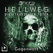 Cover-Bild zu Hörgespinste Trilogie: Hellweg: Die Strasse der Toten - Teil 2 - Gegenwart (Audio Download) von Behnke, Katja
