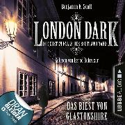 Cover-Bild zu London Dark - Die ersten Fälle des Scotland Yard, Folge 5: Das Biest von Glastonshire (Ungekürzt) (Audio Download) von Scott, Benjamin K.