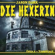 Cover-Bild zu Vampirjagd - Die Hexerin, Folge 2 (Audio Download) von Dark, Jason