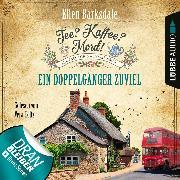 Cover-Bild zu Ein Doppelgänger zuviel - Tee? Kaffee? Mord!, Folge 14 (Ungekürzt) (Audio Download) von Barksdale, Ellen