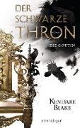 Cover-Bild zu Blake, Kendare: Der Schwarze Thron 4 - Die Göttin (eBook)