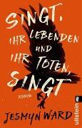 Cover-Bild zu Singt, ihr Lebenden und ihr Toten, singt von Ward, Jesmyn