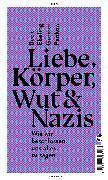 Cover-Bild zu Liebe, Körper, Wut & Nazis