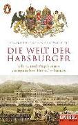 Cover-Bild zu Die Welt der Habsburger von Pieper, Dietmar (Hrsg.)