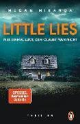 Cover-Bild zu LITTLE LIES - Wer einmal lügt, dem glaubt man nicht von Miranda, Megan