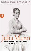 Cover-Bild zu Julia Mann, die Mutter von Heinrich und Thomas Mann von von Gersdorff, Dagmar