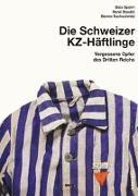 Cover-Bild zu Spörri, Balz: Schweizer KZ-Häftlinge