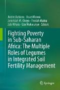 Cover-Bild zu Bationo, Andre (Hrsg.): Fighting Poverty in Sub-Saharan Africa: The Multiple Roles of Legumes in Integrated Soil Fertility Management