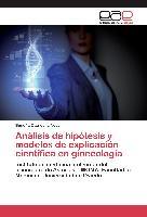 Cover-Bild zu Análisis de hipótesis y modelos de explicación científica en ginecología von Díaz de la Noval, Begoña