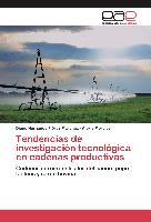 Cover-Bild zu Tendencias de investigación tecnológica en cadenas productivas von Flórez Martínez, Diego Hernando