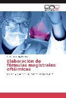 Cover-Bild zu Elaboración de fórmulas magistrales oftálmicas von Fernández Ferreiro, Anxo