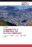 Cover-Bild zu Hegemonía y Dialéctica de territorialidades von Bayón, Manuel