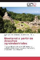 Cover-Bild zu Bioetanol a partir de desechos agroindustriales von Santis Espinosa, Luis Fernando