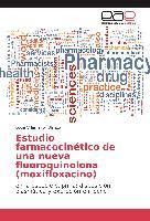 Cover-Bild zu Estudio farmacocinético de una nueva fluoroquinolona (moxifloxacino) von Villamayor Blanco, Lucía