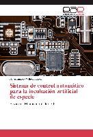 Cover-Bild zu Sistema de control automático para la incubación artificial de especie von Jimenez, Natan