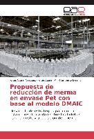 Cover-Bild zu Propuesta de reducción de merma en envase Pet con base al modelo DMAIC von Aguilar Vázquez, Jorge