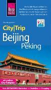 Cover-Bild zu Reise Know-How CityTrip Beijing / Peking von Neugebohrn, Silke
