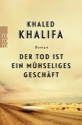 Cover-Bild zu Der Tod ist ein mühseliges Geschäft von Khalifa, Khaled