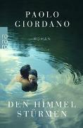 Cover-Bild zu Den Himmel stürmen von Giordano, Paolo