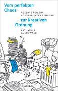 Cover-Bild zu Auerswald, Katharina: Vom perfekten Chaos zur kreativen Ordnung