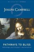 Cover-Bild zu Campbell, Joseph: Pathways to Bliss: Mythology and Personal Transformation