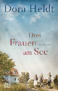 Cover-Bild zu Drei Frauen am See von Heldt, Dora