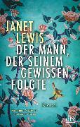 Cover-Bild zu Der Mann, der seinem Gewissen folgte von Lewis, Janet