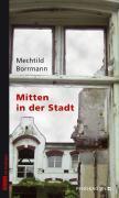 Cover-Bild zu Mitten in der Stadt von Borrmann, Mechtild