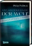 Cover-Bild zu Pullman, Philip: His Dark Materials 4: Ans andere Ende der Welt