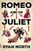 Cover-Bild zu North, Ryan: Romeo and/or Juliet