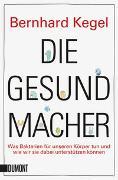 Cover-Bild zu Kegel, Bernhard: Die Gesundmacher