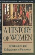 Cover-Bild zu Davis, Natalie Zemon (Hrsg.): History of Women in the West, Volume III: Renaissance and the Enlightenment Paradoxes