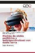 Cover-Bild zu Medida de visión periférica y anticipaciónvisual con doble barra von Vilaboa, Ricardo