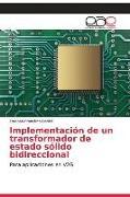 Cover-Bild zu Implementación de un transformador de estado sólido bidireccional von Francisco Daniel, Esteban