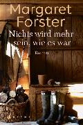 Cover-Bild zu Nichts wird mehr sein, wie es war (eBook) von Forster, Margaret